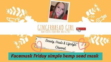 Facemask Friday simple hemp seed oil mask